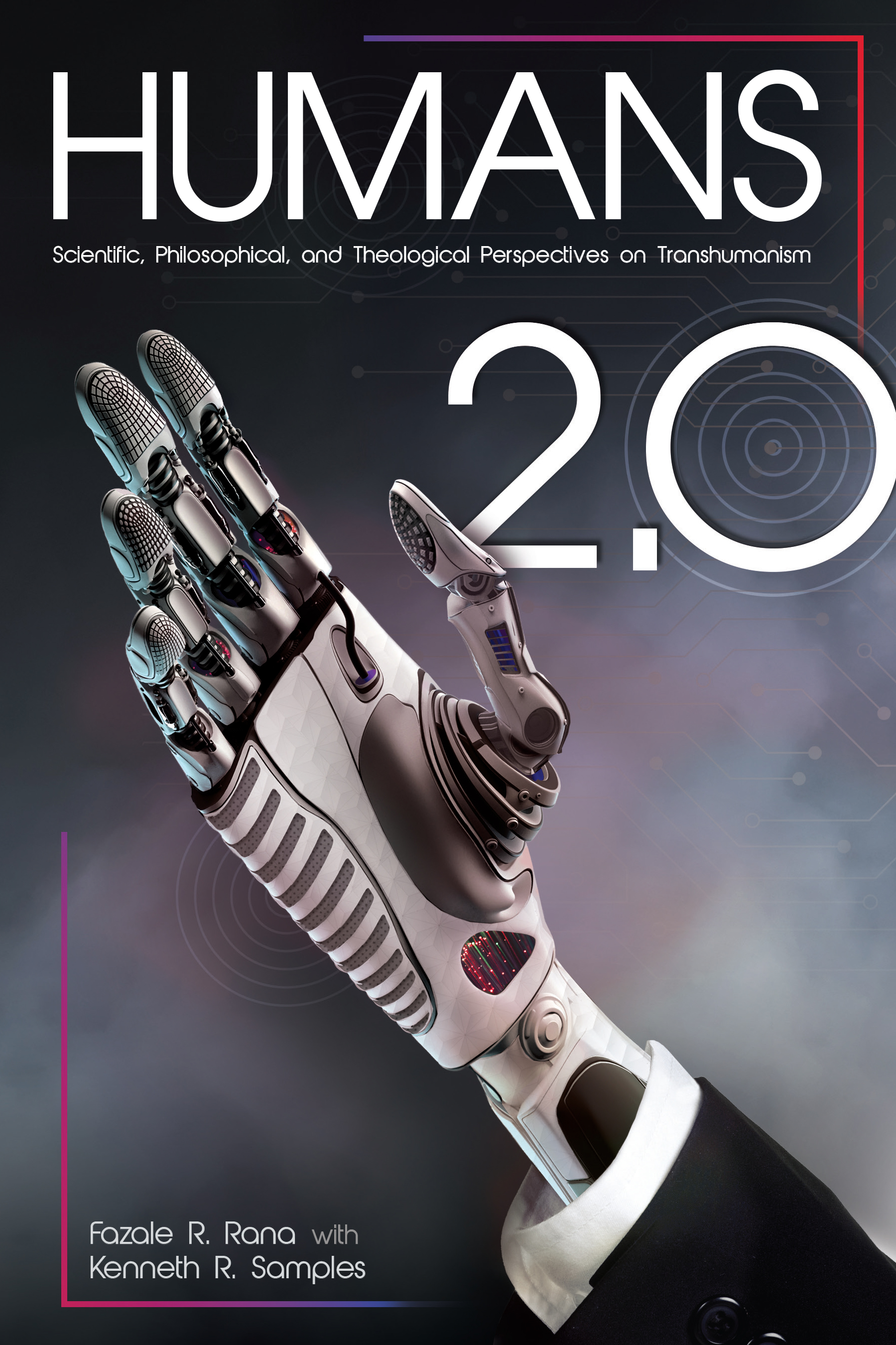 Humans 2.0: Scientific, Philosophical, and Theological Perspectives on Transhumanism Image